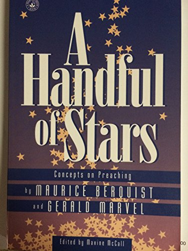 A handful of stars: Concepts on preaching (0871626918) by Maurice Berquist