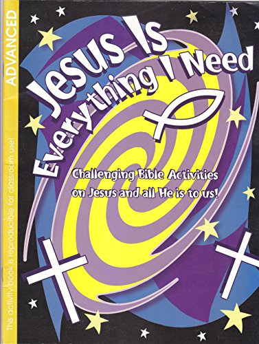 9780871628183: Jesus Is Every Thing I Need: Challenging Bible Activities on Jesus and All He Is to Us (Coloring/Activity Books)