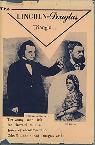 LINCOLN-DOUGLAS TRIANGLE:.Naughty Mary Lincoln Seduced by Latest Paris Fashions: Bauer, Charles J.