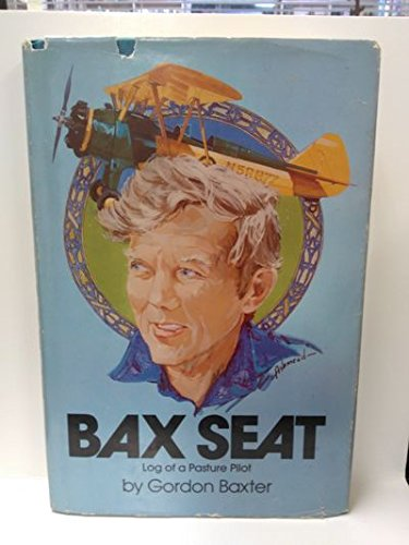 Bax Seat: Log of a Pasture Pilot