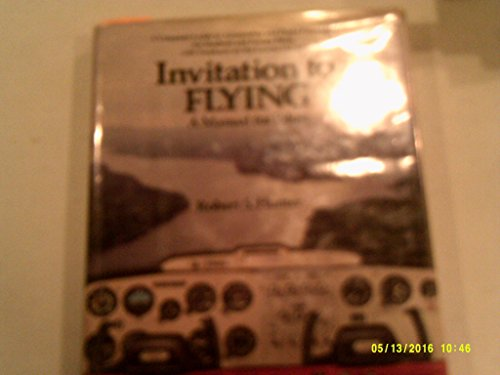 Invitation to flying: A manual for student and private pilots: Hunter, Robert S