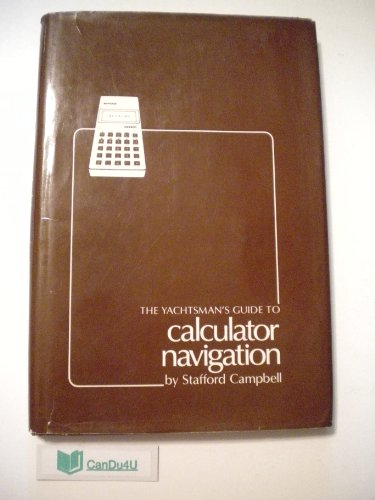 9780871650351: Yachtsman's Guide to Calculator Navigation (Yachtsman's Guide Series)