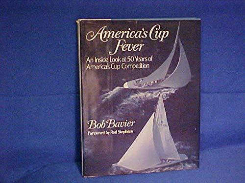 America's Cup Fever: An Inside View of: Bavier, Robert Newton