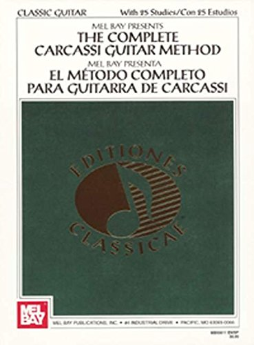 9780871663788: Mel Bay Presents: The Complete Carcassi Guitar Method