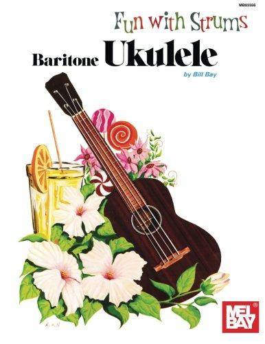 9780871664716: Mel Bay's Fun with Strums: Baritone Ukulele
