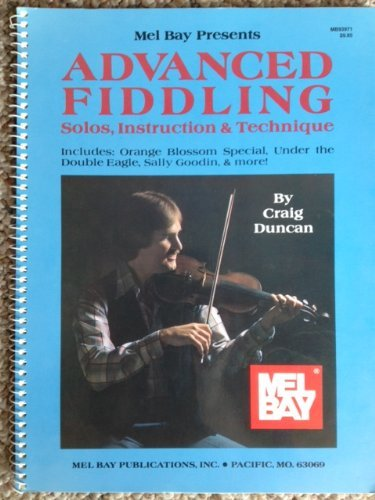 9780871664877: Mel Bay presents Advanced Fiddling