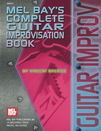 Mel Bay's Complete Book of Guitar Improvisation (Mb93278): Bredice, Vincent
