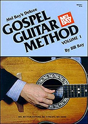 9780871666857: Mel Bay's Deluxe Gospel Guitar Method, Volume 1