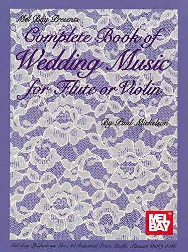 9780871667571: Complete Book of Wedding Music for Flute or Violin
