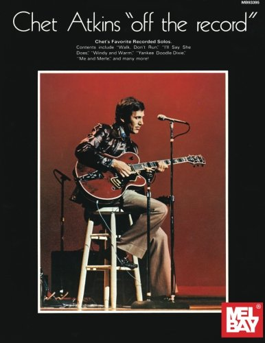 9780871668240: Mel Bay Chet Atkins: Off the Record