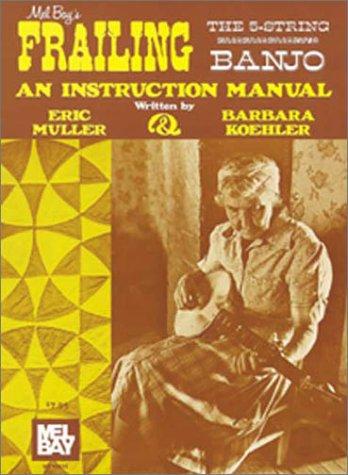 9780871668783: Mel Bay's Frailing the Five String Banjo: An Instruction Manual