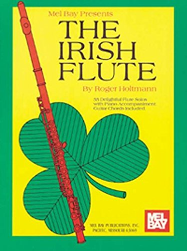 9780871669094: Mel Bay The Irish Flute