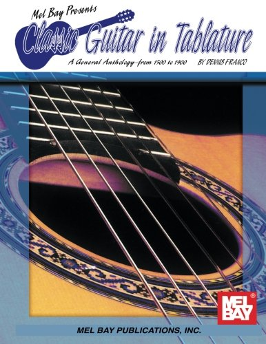 9780871669285: Classic Guitar in Tablature, Volume 1: A General Anthology, from 1500 to 1900