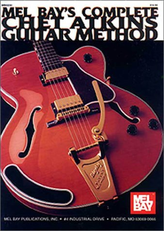 9780871669391: Mel Bay's Complete Chet Atkins Guitar Method
