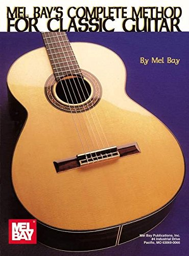 9780871669612: Mel Bay's Complete Method for Classic Guitar