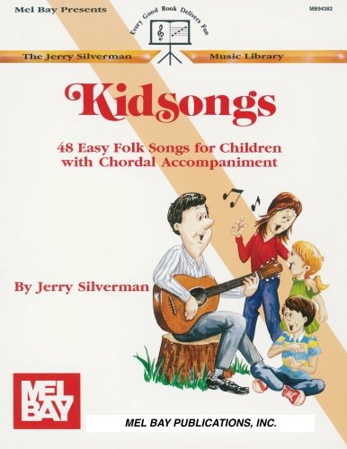 Kidsongs: 48 Easy Folk Songs for Children: Silverman, Jerry