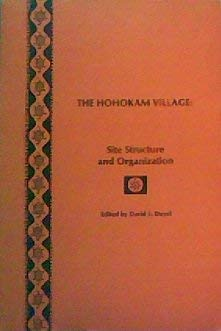 The Hohokam village: Site structure and organization: John S. Cable,