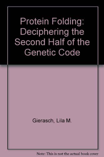 9780871683533: Protein Folding: Deciphering the Second Half of the Genetic Code (Publication)