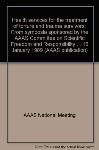 Health services for the treatment of torture and trauma survivors: From symposia sponsored by the ...