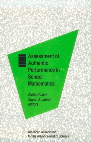 9780871685001: Assessment of Authentic Performance in School Mathematics (Aaas Press Series on Assessment and Evaluation)