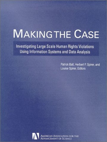 9780871686527: Making the Case: Investigating Large Scale Human Rights Violations Using Information Systems and Data Analysis