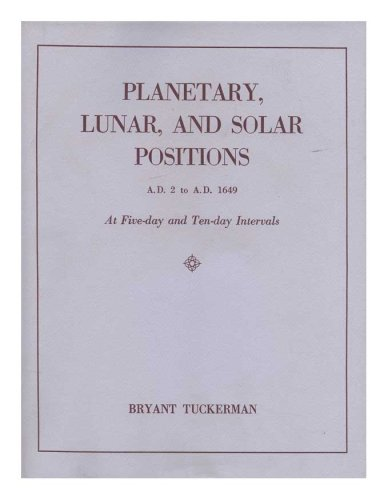 9780871690593: Planetary, Lunar & Solar Positions A.D. 2 to A.D. 1649 at Five Day & Ten Day Intervals