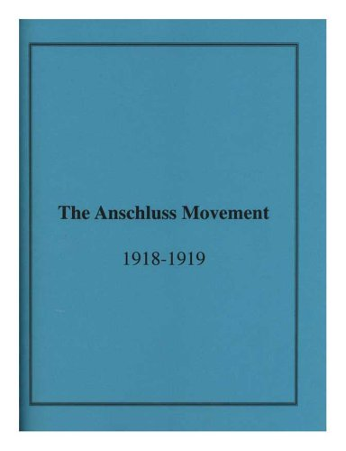9780871691033: Anschluss Movement in Austria and Germany, 1918-1919 and the Paris Peace Conference
