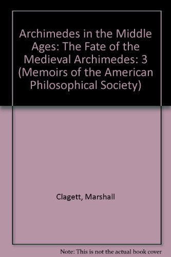Archimedes In The Middle Ages; The Fate Of The Medieval Archimedes (4 Parts In 3 Volumes): Clagett,...