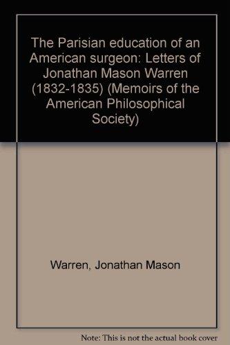 The Parisian Education of an American Surgeon: Letters of Jonathan Mason Warren (1832-1835): Jones,...