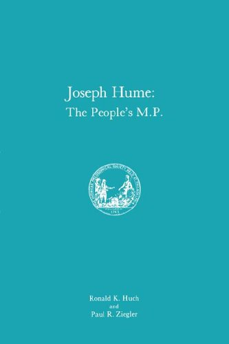 Joseph Hume: The People's M.P. (Memoirs of: Huch, Ronald K.,