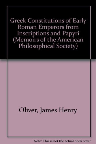 9780871691781: Greek Constitutions of Early Roman Emperors from Inscriptions and Papyri (Memoirs of the American Philosophical Society) (English and Ancient Greek Edition)