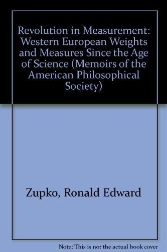 Revolution in Measurement: Western European Weights and: Zupko, Ronald Edward