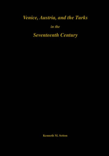 9780871691927: Venice, Austria, and the Turks in the Seventeenth Century (Memoirs of the American Philosophical Society)