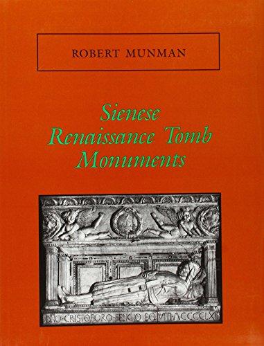 Sienese Renaissance Tomb Monuments: Munman, Robert