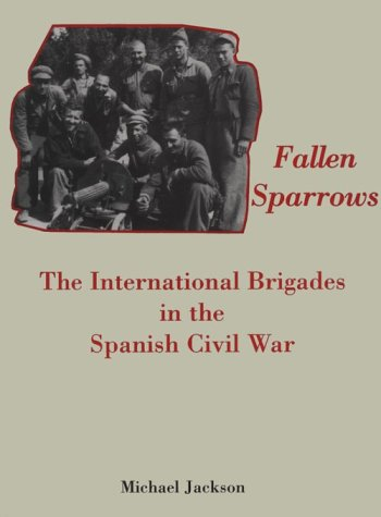 9780871692122: Fallen Sparrows: The International Brigades in the Spanish Civil War (Memoirs of the American Philosophical Society) (Memoirs of the American Philosophical Society)