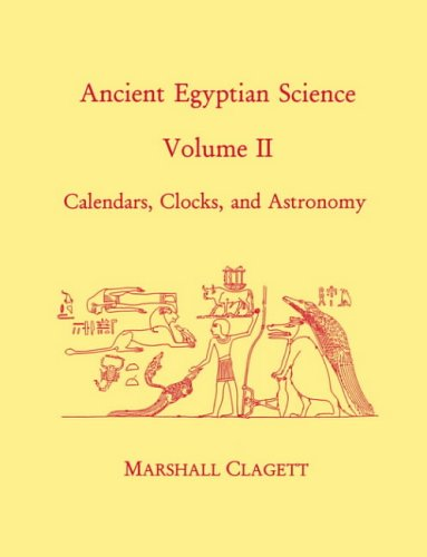 9780871692146: Ancient Egyptian Science: A Source Book. Volume Two: Calendars, Clocks, and Astronomy