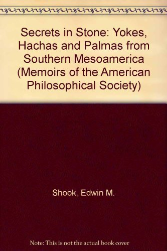 9780871692177: Secrets in Stone: Yokes, Hachas and Palmas from Southern Mesoamerica (Memoirs of the American Philosophical Society)