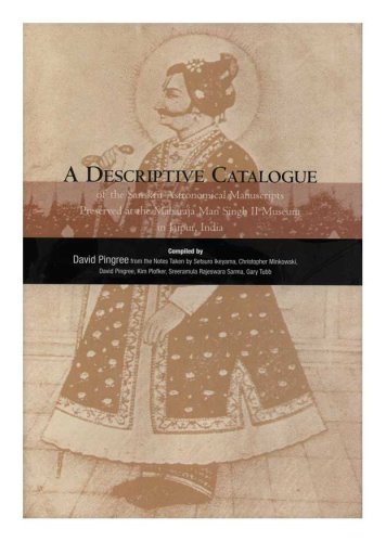 9780871692504: A Descriptive Catalogue of the Sanskrit Astronomical Manuscripts Preserved at the Maharaja Man Singh II Museum in Jaipur, India (Memoirs of the American Philosophical Society)