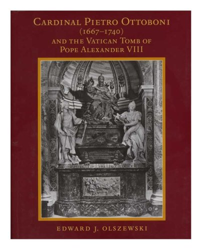 9780871692528: Cardinal Pietro Ottoboni (1667-1740) And The Vatican Tomb Of Pope Alexander VIII