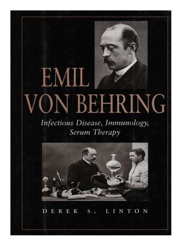 9780871692559: Emil Von Behring: Infectious Disease, Immunology, Serum Therapy (Memoirs of the American Philosophical Society) (Memoirs of the American Philosophical Society)