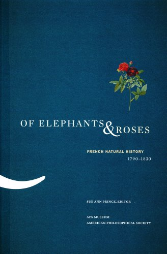 9780871692672: Of Elephants & Roses: French Natural History, 1790-1830: American Philosophical Society Memoir Vol. 267 (Memoirs of the American Philosophical Society)