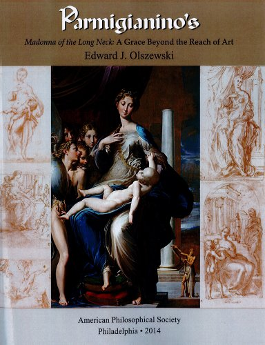 9780871692696: Parmigianino's Madonna of the Long Neck: A Grace Beyond the Reach of Art (Memoirs of the American Philosophical Society)