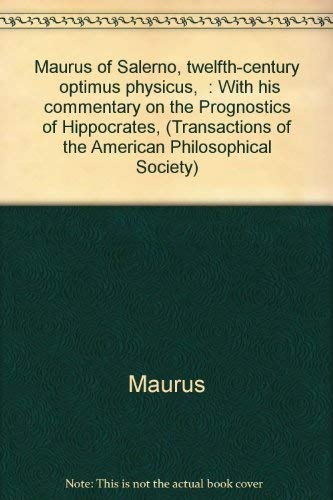 """Maurus of Salerno: Twelfth-Century """"Optimus Physicus"""" with His Commentary on the ..."""