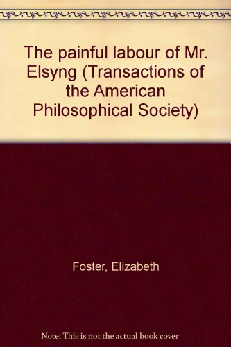 The painful labour of Mr. Elsyng (Transactions: Foster, Elizabeth Read