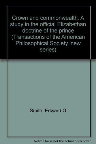 Crown and Commonwealth: A study in the: Smith, Edward O