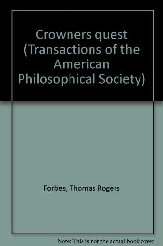 Crowner's quest (Transactions of the American Philosophical Society ; v. 68, pt. 1): Forbes, ...