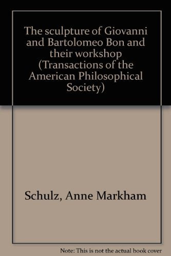 9780871696830: The sculpture of Giovanni and Bartolomeo Bon and their workshop (Transactions of the American Philosophical Society ; v. 68. pt. 3)