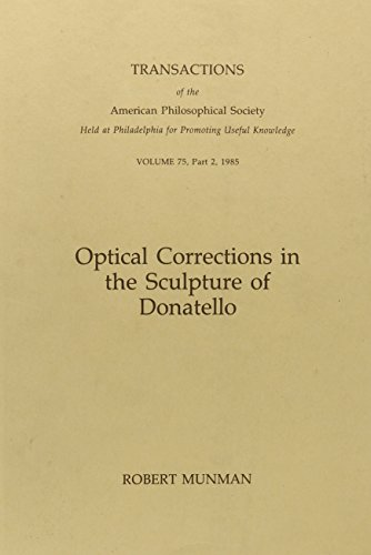 Optical Corrections in the Sculpture of Donatello. Transactions of the American Philosophical ...