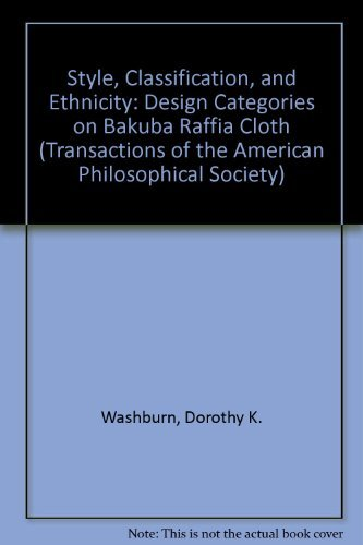 9780871698032: Style, Classification, and Ethnicity: Design Categories on Bakuba Raffia Cloth (Transactions of the American Philosophical Society)
