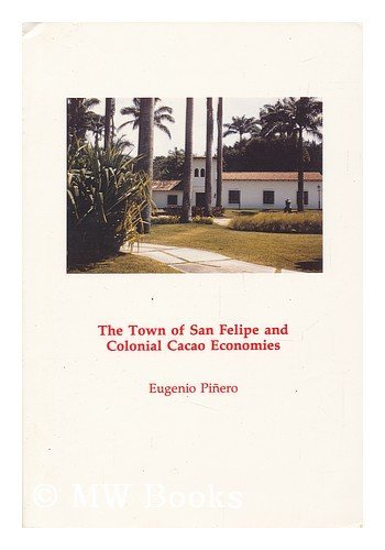 9780871698438: The Town of San Felipe and Colonial Cacao Economies